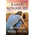 When We Were Young: A Novel (The Baxter Family)