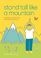 Stand Tall Like A Mountain: Mindfulness And