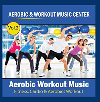 Aerobic Workout Music Fitness, Cardio & Aerobics Workout Vol 2
