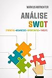 Análise SWOT: quando usar e como fazer (Portuguese Edition)