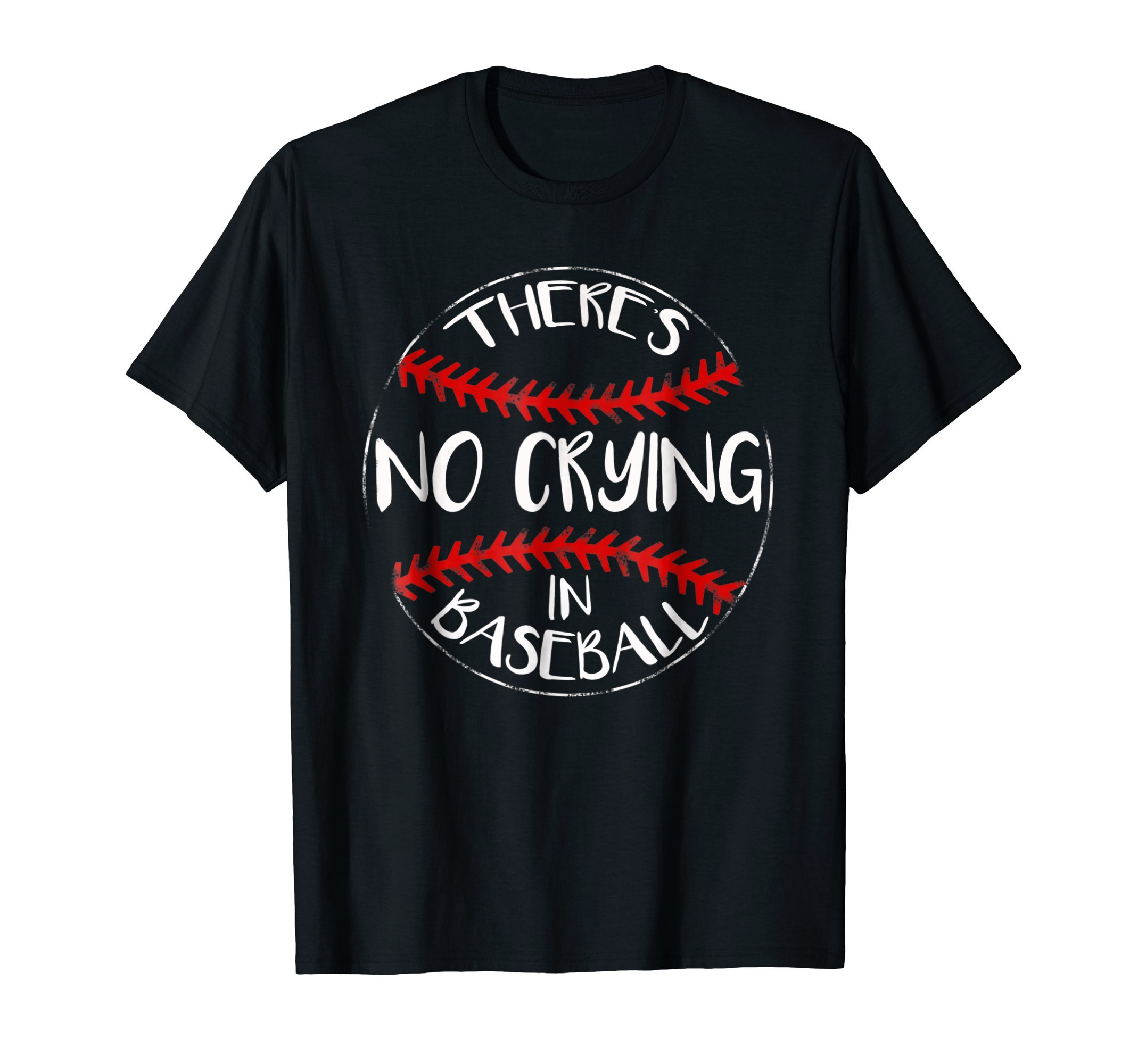 There Is No Crying In Baseball T Shirt Baseball Fan
