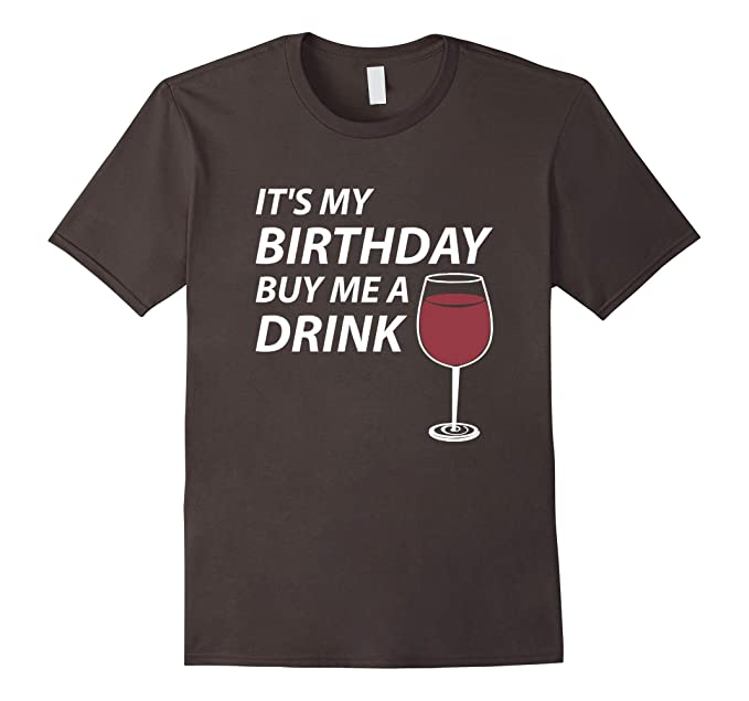 Mens Its My Birthday Buy Me A Drink T Shirt Funny Drinking Tee 3XL Asphalt