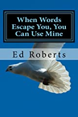 When Words Escape You, You Can Use Mine Kindle Edition
