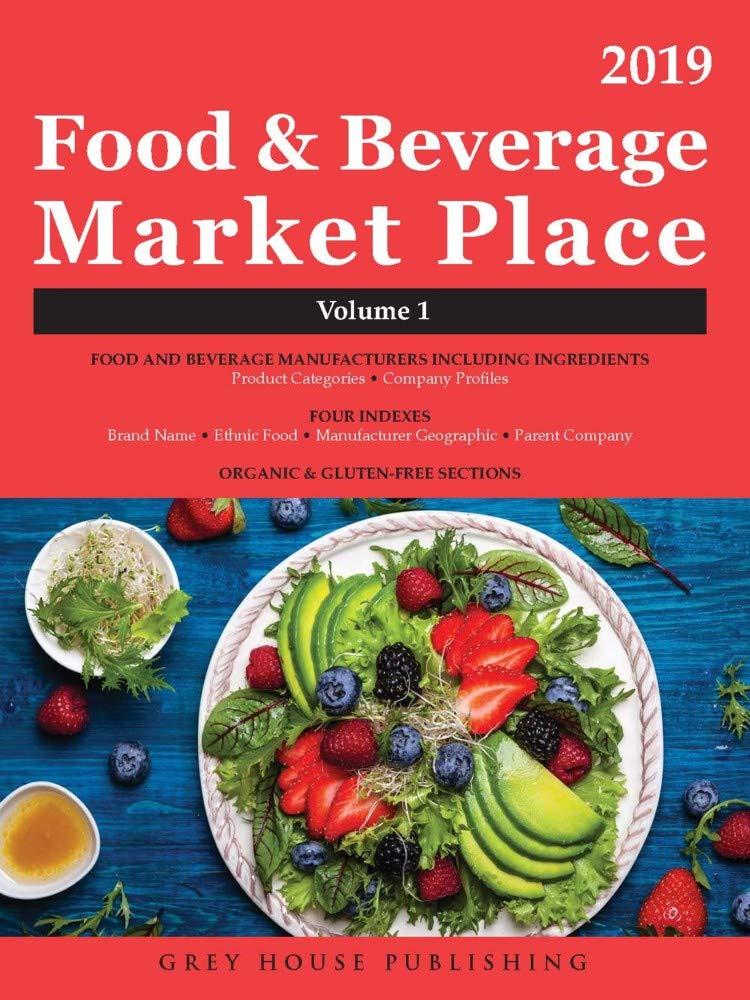 Food & Beverage Market Place: Volume 1 - Manufacturers, 2019
