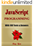 JAVASCRIPT Programming, For Beginners, Learn Coding Fast! (With 100 Tests & Answers) Crash Course, Quick Start Guide, Tutorial Book with Hands-On Projects ... Ultimate Beginner's Guide! (English Edition)