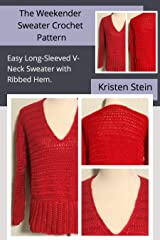 The Weekender Sweater Crochet Pattern : Easy Long-Sleeved V-Neck Sweater  with Ribbed Hem Kindle Edition