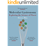 Molecular Gastronomy: Exploring the Science of Flavor (Arts and Traditions of the Table Perspectives on Culinary History…