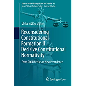 Reconsidering Constitutional Formation II Decisive Constitutional Normativity: From Old Liberties to New Precedence…