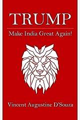 Trump: Make India Great Again! Kindle Edition