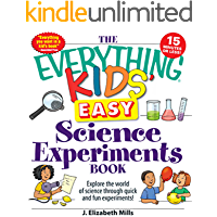 The Everything Kids' Easy Science Experiments Book: Explore the world of science through quick and fun experiments! (Everything® Kids)