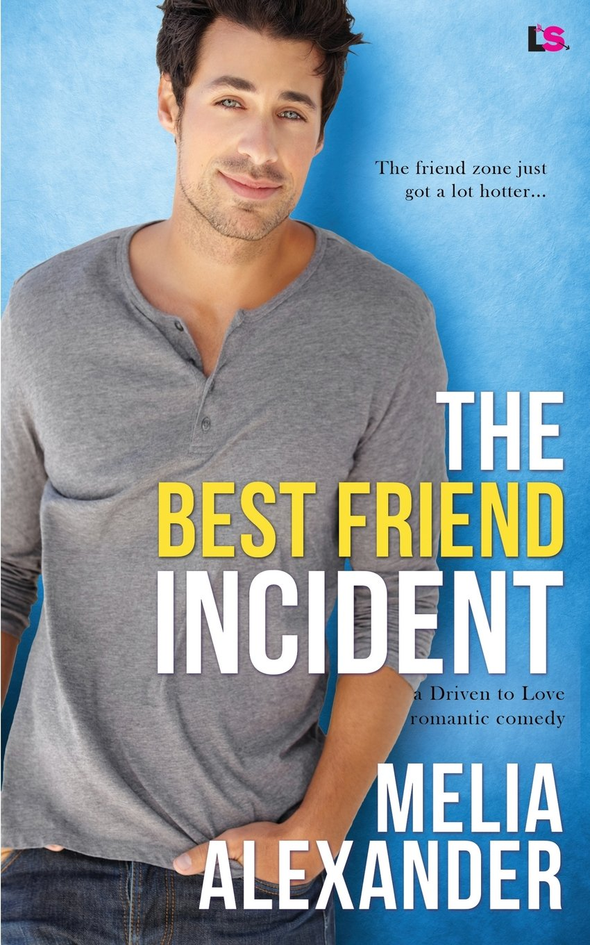 The Best Friend Incident (Driven to Love) (Volume 1)