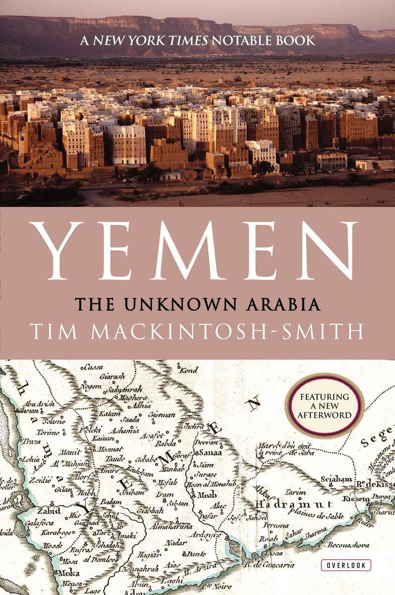 Yemen The Unknown Arabia Mackintosh Smith Tim 9781468308822 Books Amazon Ca
