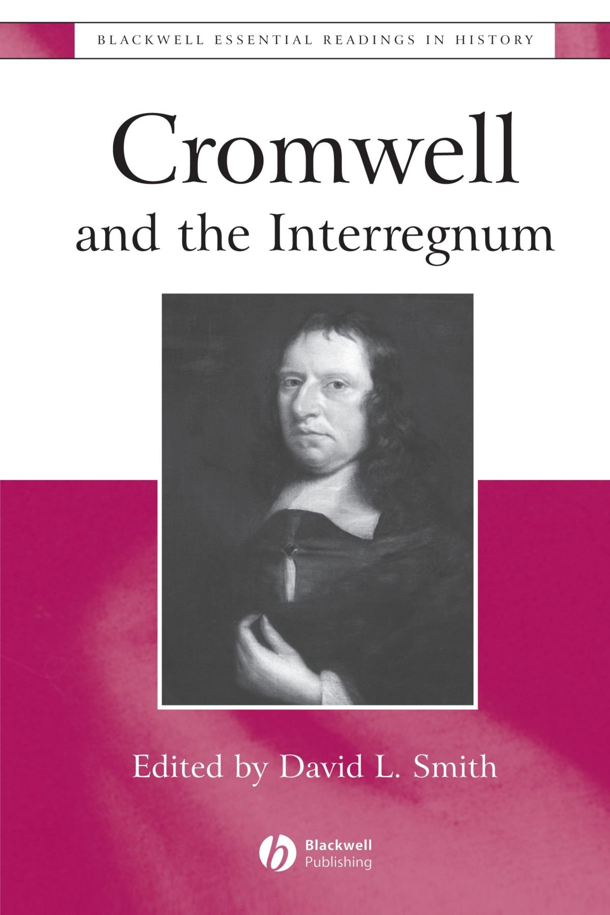 oliver cromwell and the english revolution amazon co uk john cromwell and interregnum the essential readings blackwell essential readings in history