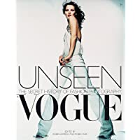 Unseen Vogue: The Secret History of Fashion Photography