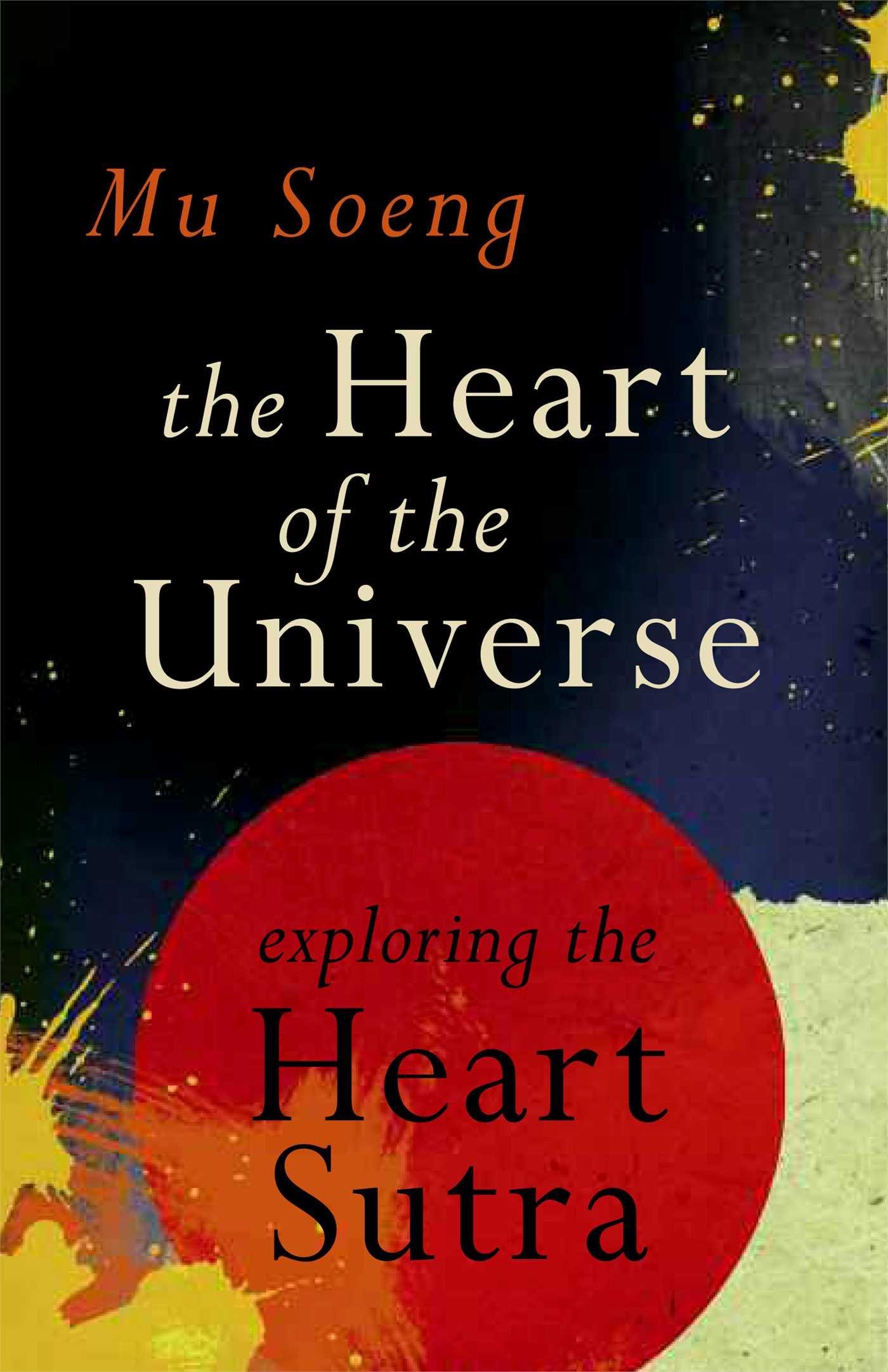 Amazon.com: The Heart of the Universe: Exploring the Heart Sutra  (9780861715749): Mu Soeng: Books