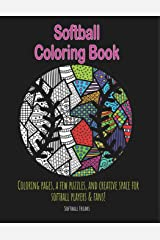 Softball Coloring Book: Coloring pages, a few puzzles, and creative space for players and fans! Paperback