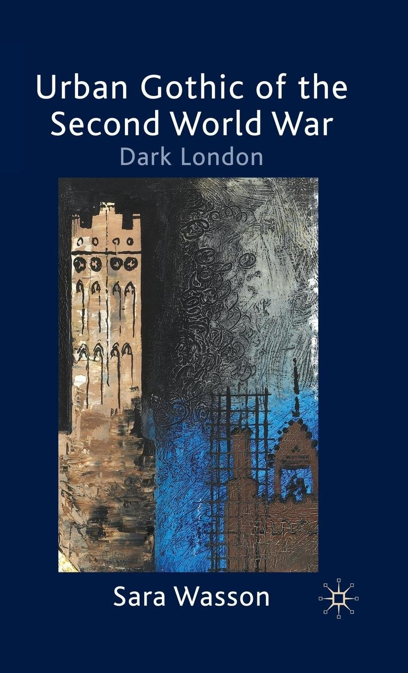 Urban Gothic of the Second World War: Dark London by Palgrave Macmillan