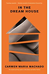 In the Dream House: Winner of The Rathbones Folio Prize 2021 Kindle Edition
