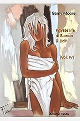 Private life di Ramon & DdP (Vol. IV) (Italian Edition) Kindle Edition