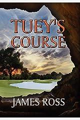 Tuey's Course Hardcover