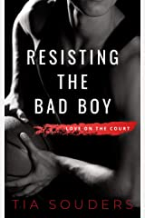 Resisting the Bad Boy (Love On the Court Book 3) Kindle Edition
