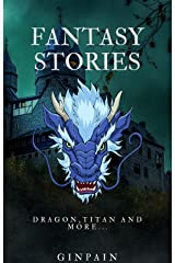 Fantasy short stories for kids: An adventure Tales collection full of suspense, mystery and morals, Of all ages children Kindle Edition
