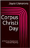 Corpus Christi Day: A Matthew Cordwainer Medieval Mystery (Matthew Cordwainer Medieval Mysteries Book 5)