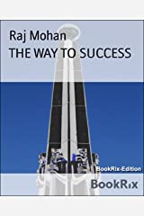 THE WAY TO SUCCESS Kindle Edition