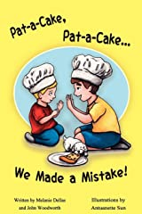 Pat-A-Cake, Pat-A-Cake... We Made A Mistake! Paperback