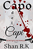 Capo Dei Capi: A Suspenseful Mafia Romance (Secrets of the Famiglia Book 1)