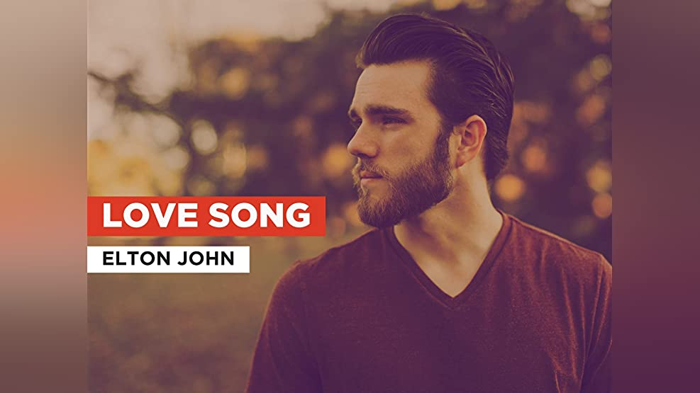 Love Song in the Style of Elton John