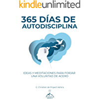 365 Días de autodisciplina: ideas y meditaciones para forjar una voluntad de acero