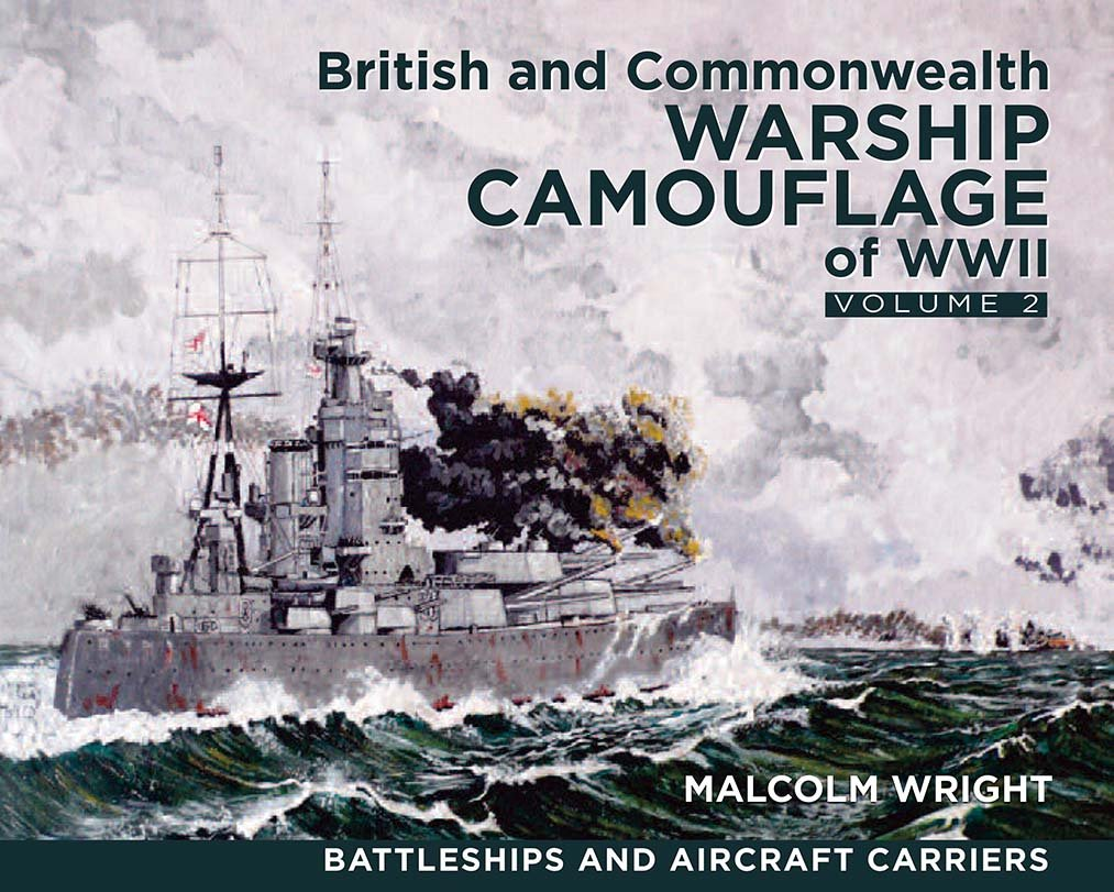 British and Commonwealth Warship Camouflage of WWII: Volume II: Battleships & Aircraft Carriers