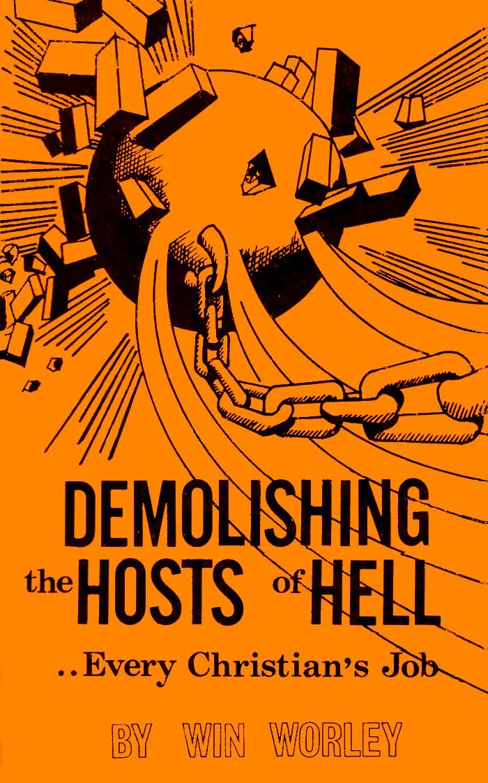 Demolishing the Hosts of Hell: Every Christian's Job: Win