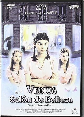 Venus Salon De Belleza [DVD]: Amazon.es: Audrey Tautou, Nathalie ...