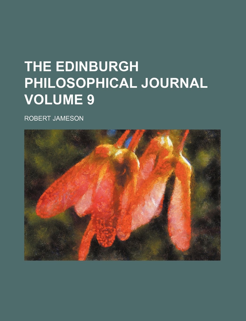 The Edinburgh philosophical journal Volume 9 PDF