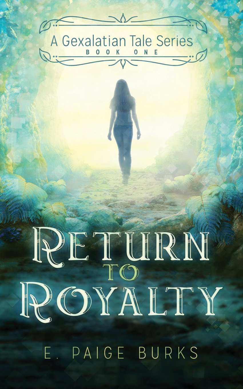 Download Return to Royalty: A Gexalatian Tale Series Book One (Volume 1) pdf