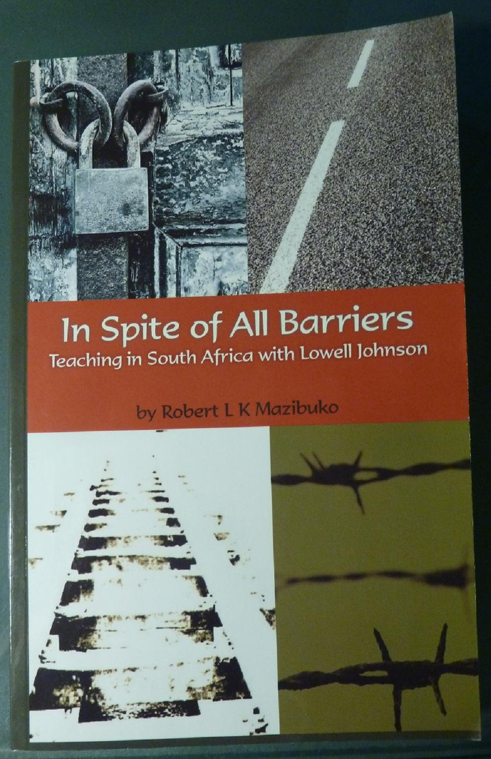 Download In Spite of All Barriers : Teaching in South Africa with Lowell Johnson ebook