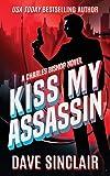 Kiss My Assassin: A Charles Bishop Novel (1)