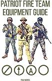Patriot Fire Team Equipment Guide