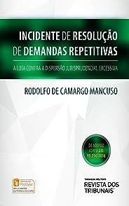Incidente de resolução de demanda repetitiva: a luta contra a dispersão jurisprudencial excessiva