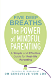 Five Deep Breaths: The Power of Mindful Parenting