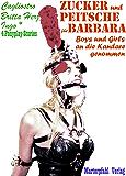 Zucker und Peitsche für Barbara: Boys und Girls an die Kandare genommen; 4 Ponyplay-Stories (German Edition)