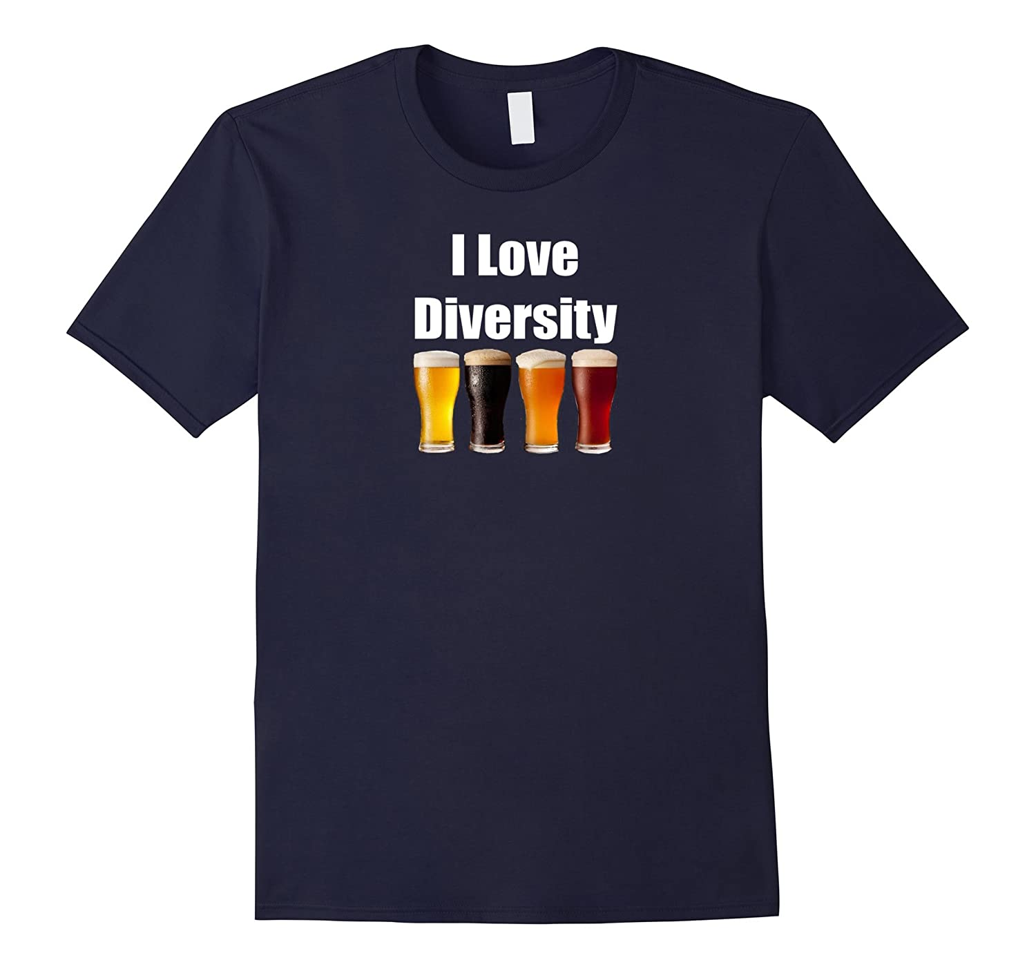 I Love Diversity Beer Drinking Funny T-Shirt Craft Beer Tee-T-Shirt