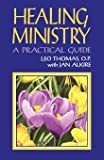 Healing Ministry: A Practical Guide