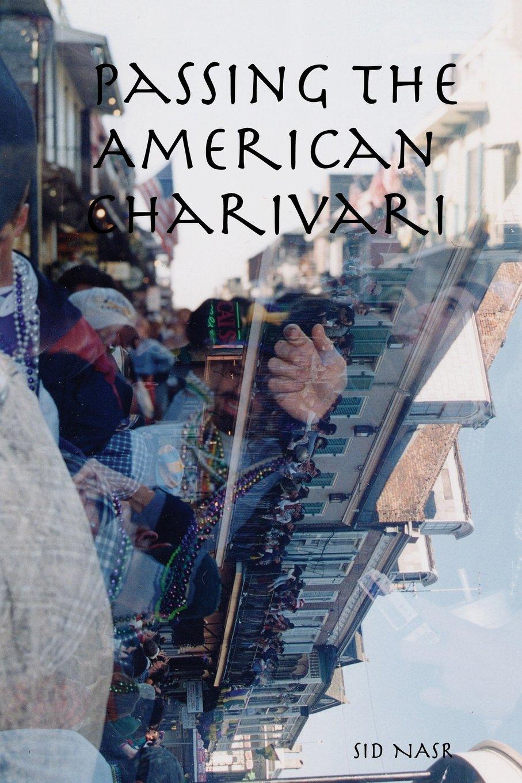 Download Passing The American Charivari PDF