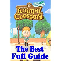 Animal Crossing New Horizons: The Best Full Guide: Tips and Tricks Guide to Master Animal Crossing Horizon