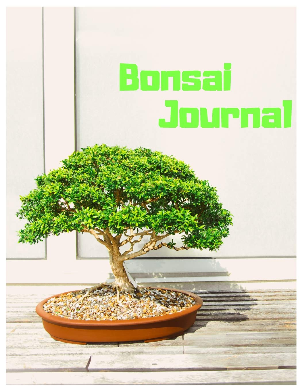 Bonsai Journal Bonsai Tree Journal Notebook For Gardening Lovers To Write In Journal Paper 110 Lined Pages 8 5x11 Inch Featuring Sunny And Green Design Journals Growing 9781092111836 Amazon Com Books
