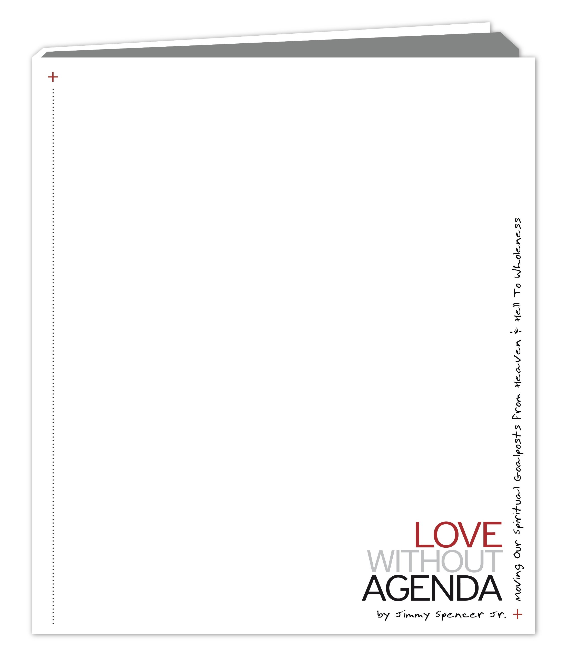 Love Without Agenda: Moving Our Spiritual Goalposts from ...