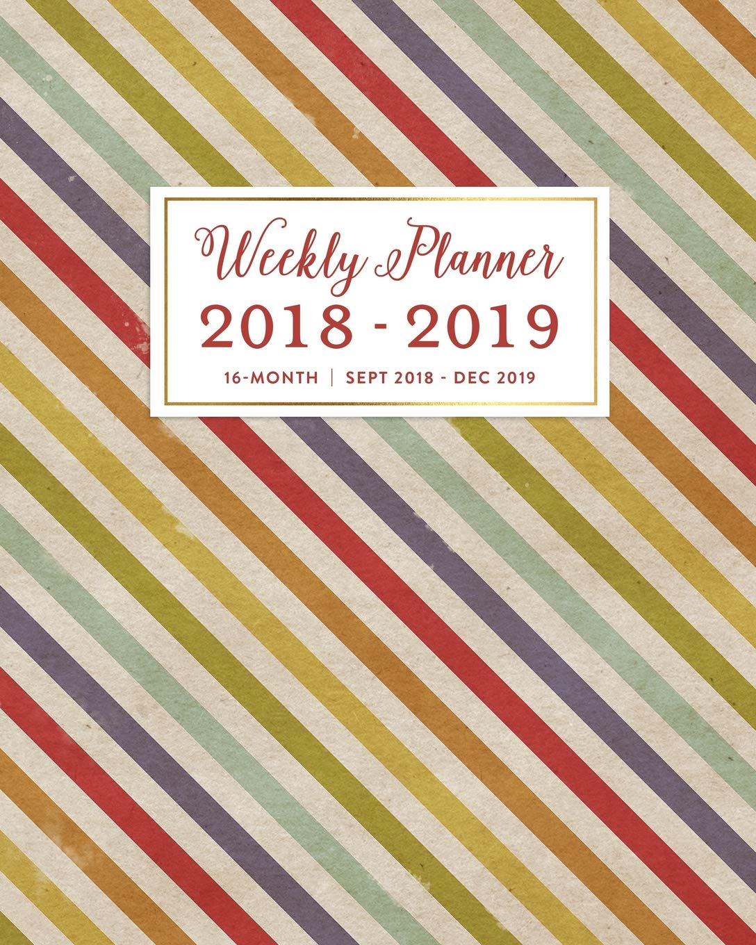 Weekly Planner 2018 - 2019, 16 Month Sept 2018 - Dec 2019 ...